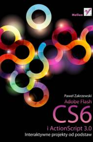 ebook Adobe Flash CS6 i ActionScript 3.0. Interaktywne projekty od podstaw