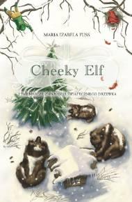 ebook Cheeky Elf i tajemnicze zniknięcie świątecznego drzewka