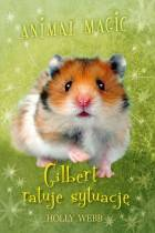 ebook Animal magic. Gilbert ratuje sytuację