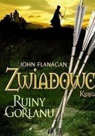 Zwiadowcy. Tom I - Ruiny Gorlanu - audiobook