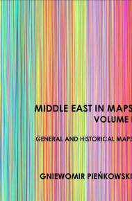 ebook Middle East in Maps. Volume I: General and historical maps
