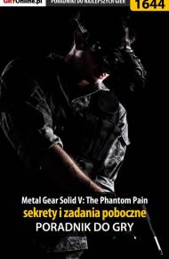 ebook Metal Gear Solid V: The Phantom Pain - sekrety i zadania poboczne