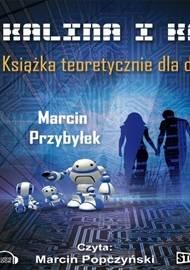 Kalina i Kaj. Książka teoretycznie dla dzieci - audiobook