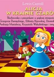 Alicja w Krainie Czarów - słuchowisko - audiobook