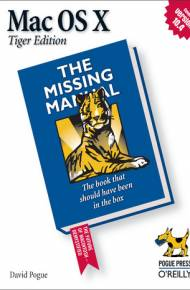 ebook Mac OS X: The Missing Manual, Tiger Edition. The Missing Manual