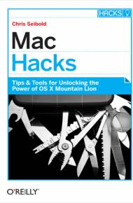 ebook Mac Hacks. Tips & Tools for unlocking the power of OS X