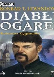 ebook Diabłu ogarek. Tom 2 - Kolumna Zygmunta - audiobook
