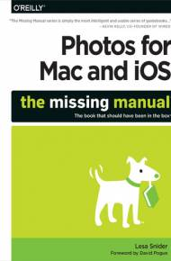 ebook Photos for Mac and iOS: The Missing Manual