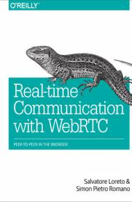 ebook Real-Time Communication with WebRTC. Peer-to-Peer in the Browser