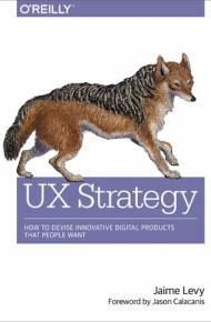 ebook UX Strategy. How to Devise Innovative Digital Products that People Want