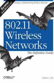ebook 802.11 Wireless Networks: The Definitive Guide. The Definitive Guide. 2nd Edition