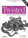 ebook Twisted Network Programming Essentials. 2nd Edition