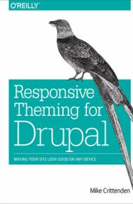 ebook Responsive Theming for Drupal. Making Your Site Look Good on Any Device