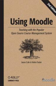 ebook Using Moodle. Teaching with the Popular Open Source Course Management System. 2nd Edition
