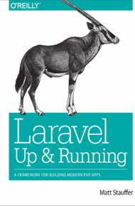 ebook Laravel: Up and Running. A Framework for Building Modern PHP Apps