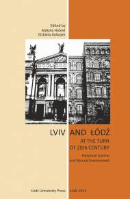 ebook Lviv and Łódź at the Turn of 20th Century. Historical Outline and Natural Environment