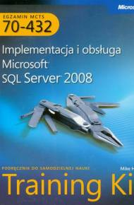 ebook MCTS Egzamin 70-432: Implementacja i obsługa Microsoft SQL Server 2008 Training Kit