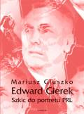ebook Edward Gierek. Szkic do portretu PRL