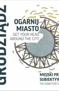 ebook Ogarnij Miasto. Get Your Head Around The City: Grudziądz