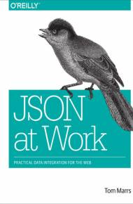 ebook JSON at Work. Practical Data Integration for the Web