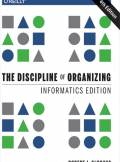ebook The Discipline of Organizing: Informatics Edition. 4th Edition