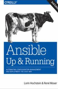 ebook Ansible: Up and Running. Automating Configuration Management and Deployment the Easy Way. 2nd Edition