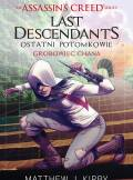 ebook Assassin's Creed: Last Descendants. Ostatni potomkowie. Grobowiec chana