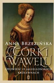 ebook Córki Wawelu. Opowieść o jagiellońskich królewnach
