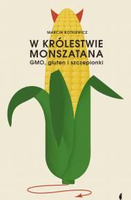 ebook W królestwie Monszatana. GMO, gluten i szczepionki