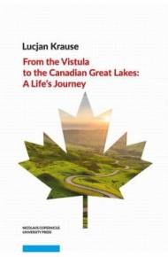ebook From the Vistula to the Canadian Great Lakes: A Life`s Journey