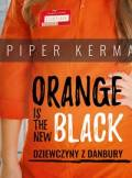 ebook Orange is the New Black. Dziewczyny z Danbury - audiobook