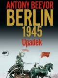 ebook Berlin 1945: Upadek