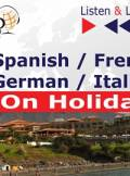 ebook Spanish / French / German / Italian - on Holiday. Listen & Learn to Speak - audiobook