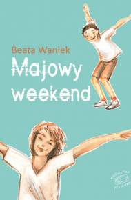 ebook Nastoletnie problemy. Majowy weekend