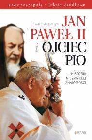 Jan Paweł Ii I Ojciec Pio Historia Niezwykłej Znajomości Ebook Pdf