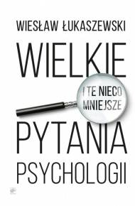 wielkie i te nieco mniejsze pytania psychologii pdf chomikuj