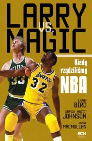 ebook Larry vs Magic. Kiedy rządziliśmy NBA
