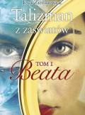 ebook Talizman z zaświatów. Tom I Beata