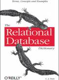 ebook The Relational Database Dictionary. A Comprehensive Glossary of Relational Terms and Concepts, with Illustrative Examples