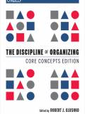 ebook The Discipline of Organizing: Core Concepts Edition