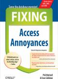 ebook Fixing Access Annoyances. How to Fix the Most Annoying Things About Your Favorite Database