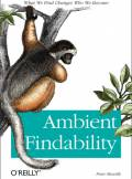ebook Ambient Findability. What We Find Changes Who We Become