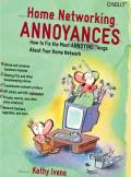 ebook Home Networking Annoyances. How to Fix the Most Annoying Things About Your Home Network