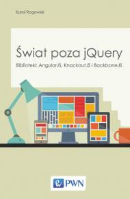 ebook Świat poza jQuery. Biblioteki: AngularJS, KnockoutJS, BackboneJS