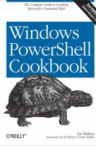 ebook Windows PowerShell Cookbook. The Complete Guide to Scripting Microsoft's Command Shell