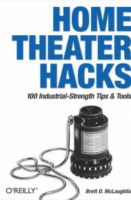 ebook Home Theater Hacks. 100 Industrial-Strength Tips & Tools