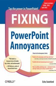ebook Fixing PowerPoint Annoyances. How to Fix the Most Annoying Things About Your Favorite Presentation Program
