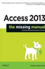 ebook Access 2013: The Missing Manual