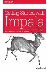 ebook Getting Started with Impala. Interactive SQL for Apache Hadoop