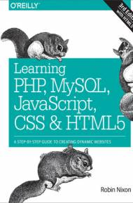 ebook Learning PHP, MySQL, JavaScript, CSS & HTML5. A Step-by-Step Guide to Creating Dynamic Websites. 3rd Edition
